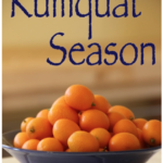 Kumquat Preserves–Sweet and Spicy